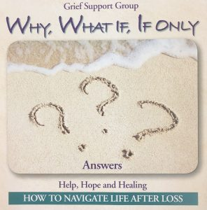 Grief Care - Why, What If, If Only